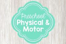 Preschool Physical and Motor / Activities and ideas for both fine and gross motor development, and general health, well-being, and hygiene