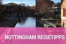 Nottingham Reise Tipps / Die besten Reistipps für Nottingham. Tipps für einen Kurztrip nach Nottingham in England.
