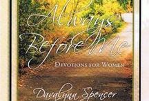 Inspirational Devotions - Always Before Me / Devotions for women.  Think you're too busy for God? Not a chance. Think he's too busy for you? No way.