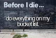 Bucket List / by Charity Hall