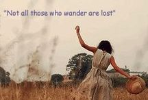"Travel Quotes / ""Not all those who wander are lost.""  ― J.R.R. Tolkien"