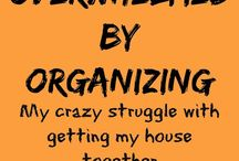 ORGANIZE / by Kimberly Cox