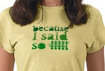 Because I said so!! / Momisms...and  other totally ridiculous sayings because if it's not one thing it's your mother! / by ♥ Debby Johnson   دبي جوهنسون