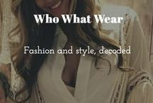 Who What Wear / Fashion and style, decoded