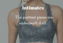 Intimates / The prettiest pieces are underneath it all.