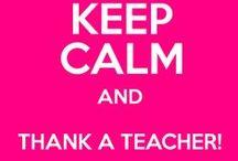 Teacher Appreciation 2015- Keep Calm and Teach On / by Amy Herring