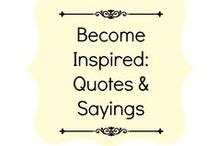 Become Inspired: Quotes