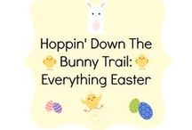 Hoppin' Down The Bunny Trail: Everything Easter