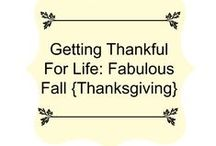 Getting Thankful For Life: Fabulous Fall {Thanksgiving}