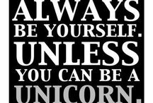 Always be a unicorn! / Quotes to inspire
