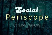 SOCIAL: Periscope, scopes & live streaming / All about live streaming, and with Periscope.