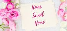 Home Sweet Home / Home Decor | Home Decorating | DIY | Home Projects |