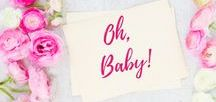 Oh, Baby! / Babies | Kids | New Moms | Infants | Parenting | Baby Gear |