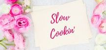 Slow Cookin' / Slow Cooker Recipes