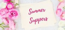 Summer Suppers / Recipes for Spring/Summer