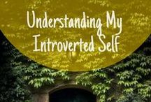 Introvert Love / Understanding and loving my introverted, but outwardly social self.