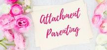 Attachment Parenting / The Principles of Attachment Parenting. Parenting tips and tricks.  Parenting | Attachment Parenting | Kids | Baby |