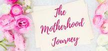 The Motherhood Journey / Traveling through Motherhood (the best trip ever taken) | Motherhood | Infertility | Parenting | Moms |