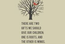 Parenthood: Words to Live By / Quotes and images to remind us what parenting is all about.