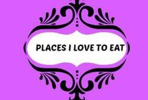 Places I Love to Eat