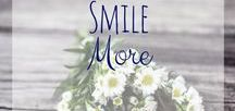 Smile More / Sometimes there are just little things that make you smile. They make your day brighter and your heart flutter. Here is my list of happy smiles just for you. Encouraging words and motivating words make my day a little brighter.