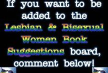 .Lesbian & Bisexual Women Book Suggestions / Pin books you suggest other lesbian and bisexual women may enjoy reading.  The book you recommend must in some way deal with lesbian or a bisexual woman.