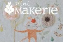 MINI MAKERIE * 2014 / by the Makerie