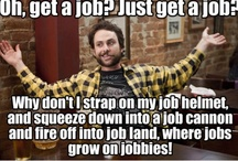 Fire Off Into Job Land / Battling unemployment one pin at a time. / by Jessica Jelks