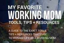 Working Mom Tips & Resources