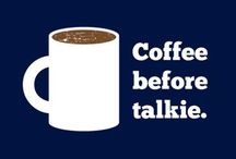 Coffee talk / Coffee in the morning... Wine at night! / by Karen Harlan