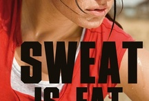 Sweat It Off Baby / by Florence Dunbar