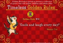 Golden Rules / Our Golden Friends share some Golden Rules to live by. Tell us the Golden Rules you share with your children & we'll add it to the collection! / by Golden Records
