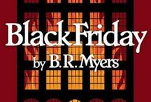 BLACK FRIDAY (Book #2 in the NIGHT SHIFT series) / When a shocking letter of confession from beyond the grave makes Daniel and Mary question everything they thought was true, he desperately enlists assistance from a dubious source. However, his hope is soon shattered when new clues reveal the disturbing truth of Mary's past—a truth that may destroy them both. Available now! https://www.amazon.com/Black-Friday-B-R-Myers/dp/0995044740/ref=sr_1_3?ie=UTF8&qid=1472427601&sr=8-3&keywords=br+myers
