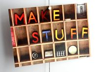 Make Stuff / Crafts of all varieties.