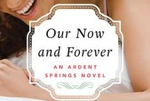 Our Now and Forever - Ardent Springs Book 2 / Inspiration images for the 2nd book in the Ardent Springs series