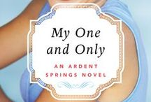 My One and Only - Ardent 3 / Inspiration images for the 3rd book in the Ardent Springs series