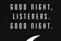 Goodnight, Listeners, Goodnight / by Megan