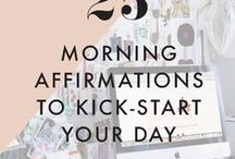 POSITIVITY / Affirmations & tips for living a positive life.