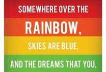 Somewhere Over The Rainbow / Dedicated to my lifelong love of all things rainbow! / by L'il Sunflower Girl