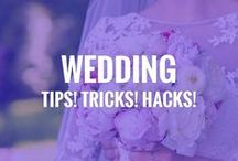 Wedding - Tips! Tricks! Hacks! / Absolutely awesome wedding tips and tricks!