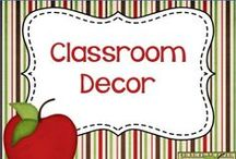 Classroom Decor / Ideas and resources for decorating your classroom.