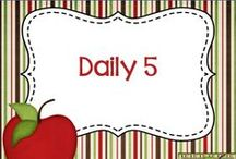 Daily 5 /  Ideas and Resources for implementing Daily 5 in your classroom.