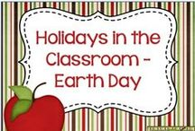 Holidays in the Classroom - Earth Day / Ideas and resources for celebrating Earth Day in the classroom