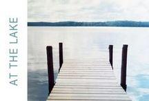 ♥ AT THE LAKE