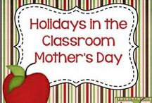 Holidays in the Classroom - Mother's Day / Resources and ideas for celebrating Mother's Day in the Classroom