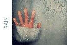 ♥ RAIN / Into each life some rain must fall