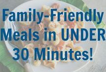 Quick and Easy Recipes / Create family-friendly meals in under 30 minutes! / by Momtastic.com