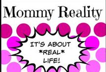 Mommy Reality / Sharing real mom moments! / by Queen Mom Jen