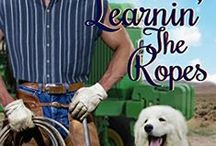 Books - Learnin' The Ropes / A contemporary romance novel: Out of work mechanic Ty Lewis is homeless and desperate to find work.     Lexi Ryan has taken over her father's ranch after his death and needs a good mechanic.   Ty and Lexi are both in for a multitude of surprises as he arrives at the Rockin' R Ranch and begins learnin' the ropes.