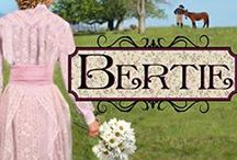 Books - Bertie (Pendleton Petticoats, Book 6) / Bertie - book 6 in the sweet historical romance Pendleton Petticoats series. Riley Walsh is running from his past. Bertie Hawkins is running from her fears. Together, will their hearts find a safe haven?